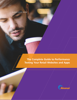 The Complete Guide to Performance Testing Your Retail Websites & Apps