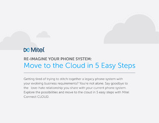 Re-Imagine Your Phone System: Move to the Cloud in 5 Easy Steps
