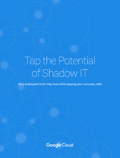 Tap the Potential of Shadow IT