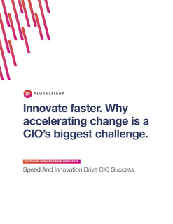 Innovate Faster. Why Accelerating Change is a CIO's Biggest Challenge.