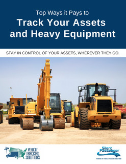 Top Ways it Pays to Track Your Assets and Heavy Equipment