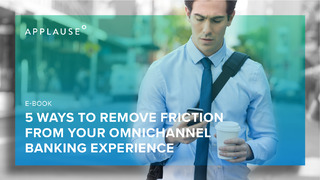 5 Ways to Remove Friction From Your Omnichannel Banking Experience