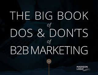 The Big Book of Dos and Don'ts of B2B Marketing