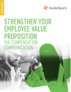 How to Strengthen Your Employee Value Proposition via Compensation Communication
