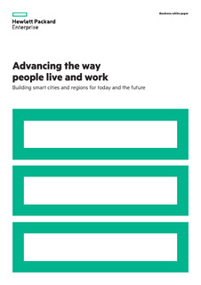 Advancing the way people live and work – Building Smart Cities and Regions for Today and the Future