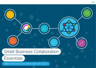 Small Business Collaboration Essentials: Make teamwork Your best work with Cisco