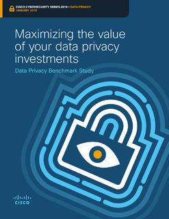 Maximizing the value of your data privacy investments – Data Privacy Benchmark Study