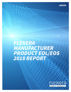Flexera Manufacturer Product EOL/EOS 2018 Report
