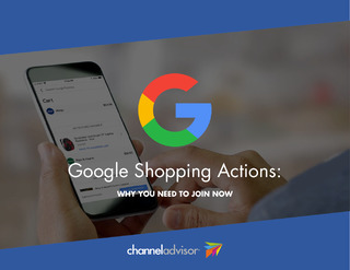 Google Shopping Actions: Why You Need to Join Now