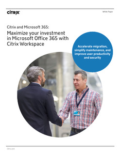 Citrix and Microsoft 365: Maximize your investment in Microsoft Office 365 with Citrix Workspace
