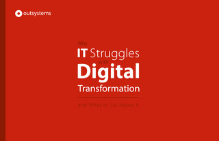 Why IT Struggles With Digital Transformation and What to Do About It
