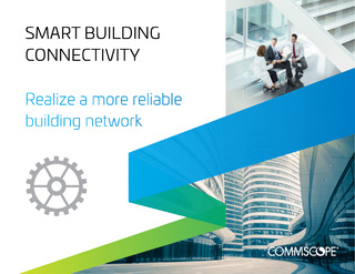 Smart Building Connectivity: Realize a More Reliable Building Network