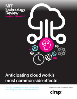 MIT Technology Review Insights Report: Anticipating Cloud Work's Most Common Side Effects