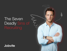 The Seven Deadly Sins of Recruiting