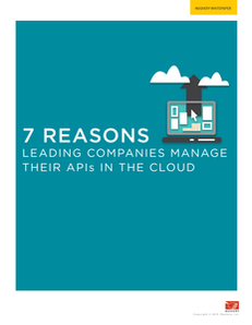 7 Reasons Leading Companies Manager Their APIs in the Cloud
