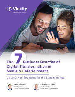 The 7 Business Benefits of Digital Transformation in Media and Entertainment