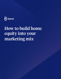 How to Build Home Equity into your Marketing Mix