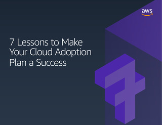 7 Lessons to Make Your Cloud Adoption Plan a Success
