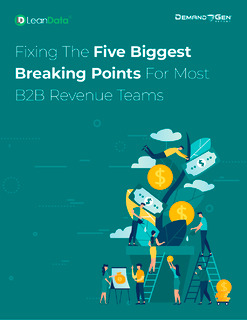 Fixing The Five Biggest Breaking Points For Most B2B Revenue Teams