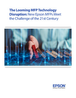 The Looming MFP Technology Disruption: New Epson MFPs Meet the Challenge of the 21st Century