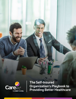 The Self-Insured Organization's Playbook to Providing Better Healthcare