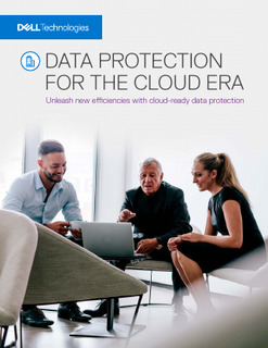 Data Protection for the Cloud Era: Unleash New Efficiences with Cloud-Ready Data Protection