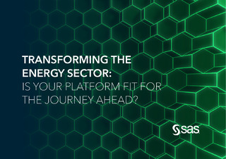 TRANSFORMING THE ENERGY SECTOR: IS YOUR PLATFORM FIT FOR THE JOURNEY AHEAD?