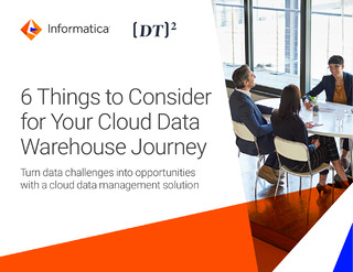 6 Things to Consider for Your Cloud Data Warehouse Journey