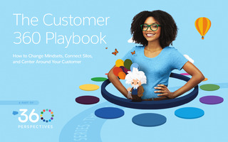 The Customer 360 Playbook: How to Connect Silos and Put the Customer at the Center of Your Business