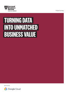 TURNING DATA INTO UNMATCHED BUSINESS VALUE