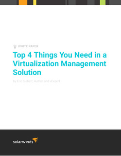 Top 4 Things you need in a Virtualization Management Solution