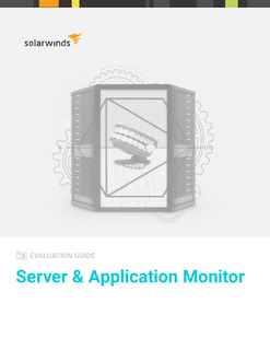 EVALUATION GUIDE: Server & Application Monitor