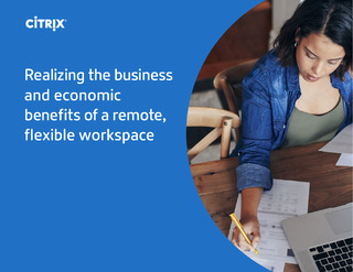 Realizing the business benefits of a remote, flexible workspace
