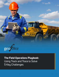 The Field Operations Playbook: Using Track and Trace to Solve 5 Key Challenges