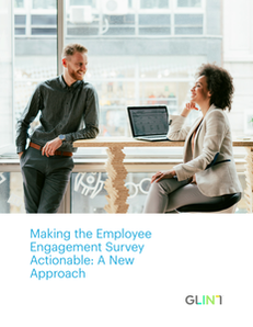 Making the Employee Engagement Survey Actionable: A New Approach