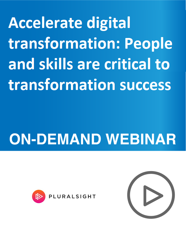 Accelerate digital transformation: People and skills are critical to transformation success
