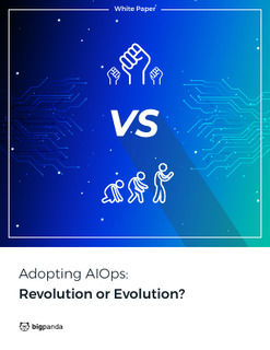 Adopting AIOps: Revolution or Evolution?