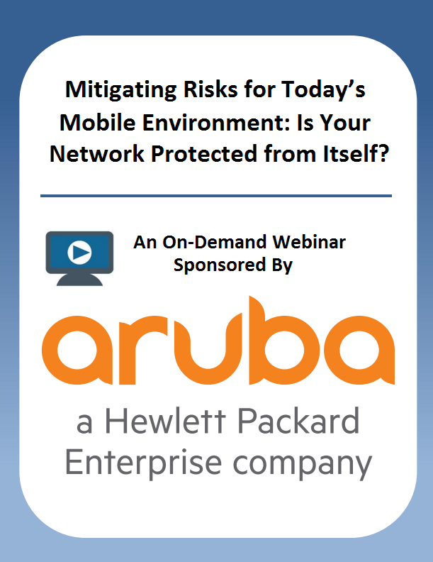 Mitigating Risks for Today's Mobile Environment: Is your Network Protected from Itself?