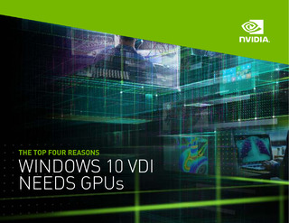 The Top Four Reasons Windows 10 VDI Needs GPUs