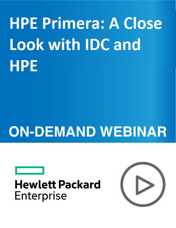 HPE Primera: A Close Look with IDC and HPE