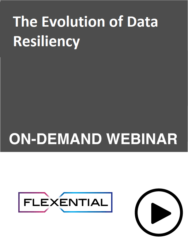 Webinar: The Evolution of Data Resiliency