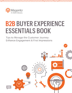 B2B Buyer Experience Essential #1: Enhance Engagement & First Impressions