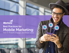 Best Practices for Mobile Marketing: How to Acquire, Engage, and Retain Users