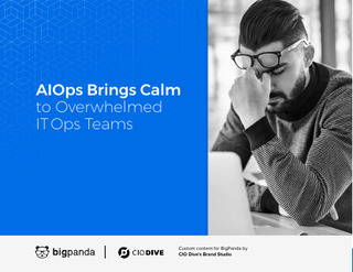 AIOps Brings Calm to Overwhelmed IT Ops Teams