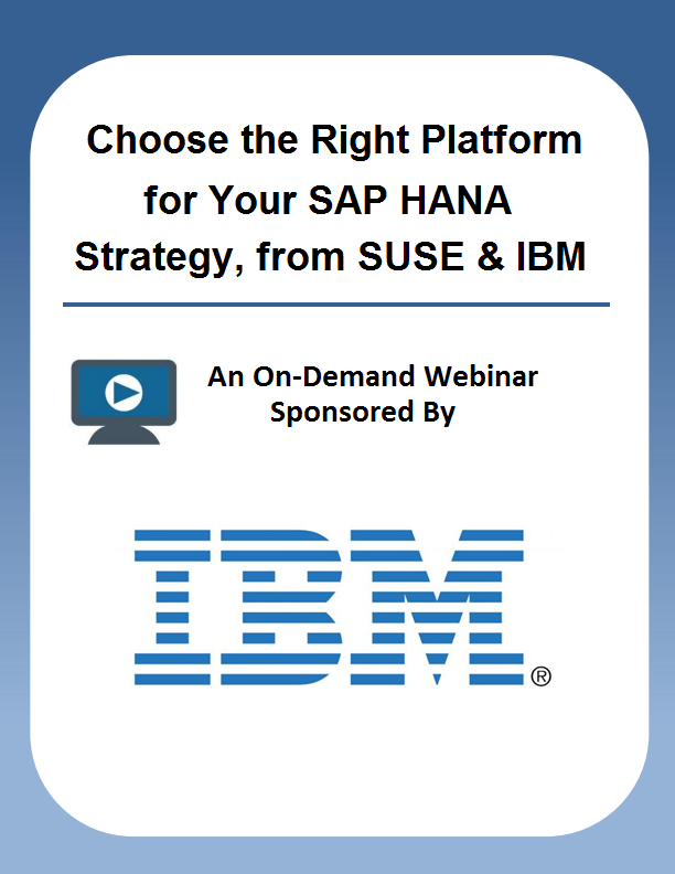 Choose the Right Platform for Your SAP HANA Strategy, from SUSE & IBM