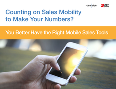 Counting on Sales Mobility to Make Your Numbers? You Better Have the Right Mobile Sales Tools
