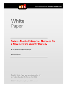 ESG Whitepaper – Today's Mobile Enterprise: The Need for A New Network Security Strategy