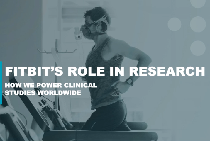 Fitbit's Role in Research. How We Power Clinical Studies Worldwide
