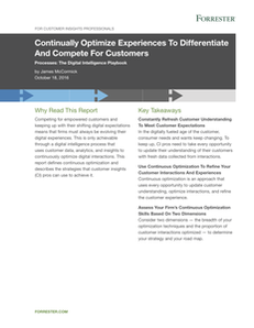 Continually Optimize Experiences To Differentiate And Compete For Customers