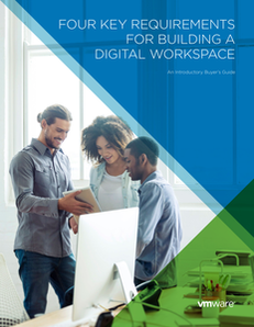 Four Key Requirements for Building a Digital Workspace